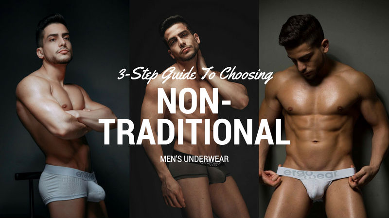 3 Step Guide to Choosing Non-Traditional Men's Underwear