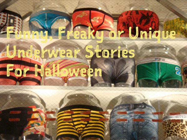 seven unique, bizarre, freaky or eccentric underwear stories for Halloween